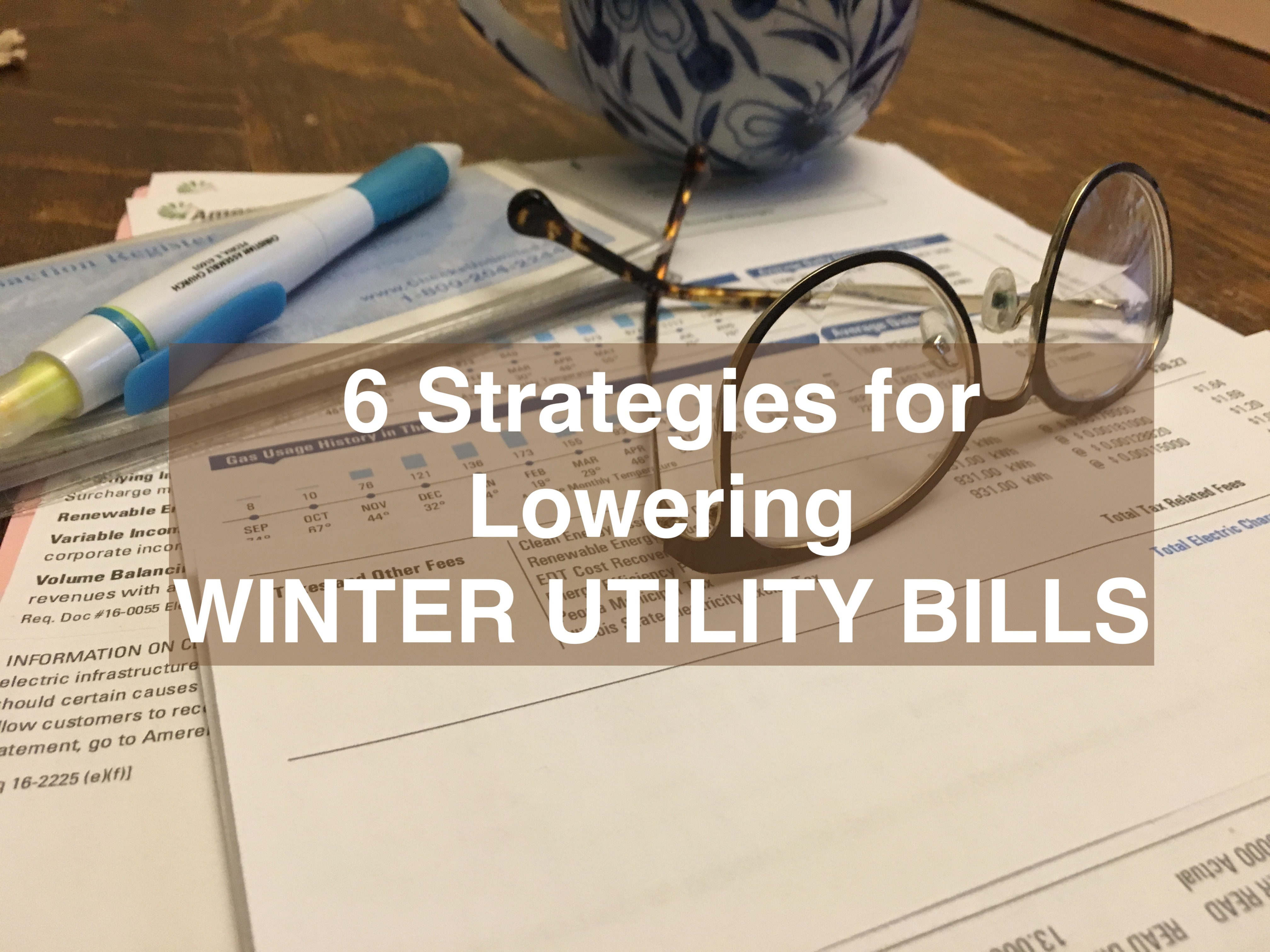 6 Easy Strategies for Lowering Winter Utility Bills