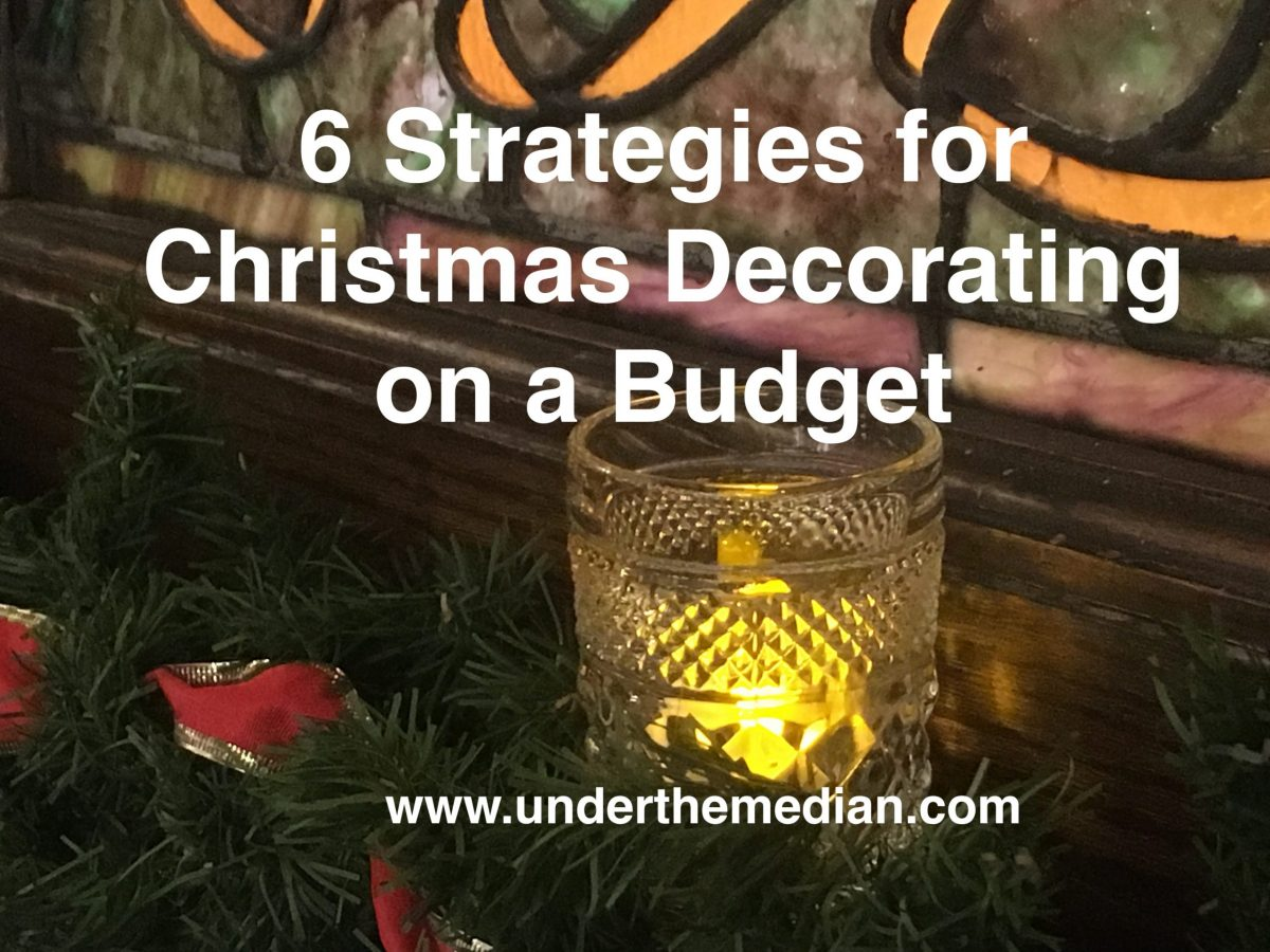 6 TIPS FOR CHRISTMAS DECORATING ON A BUDGET