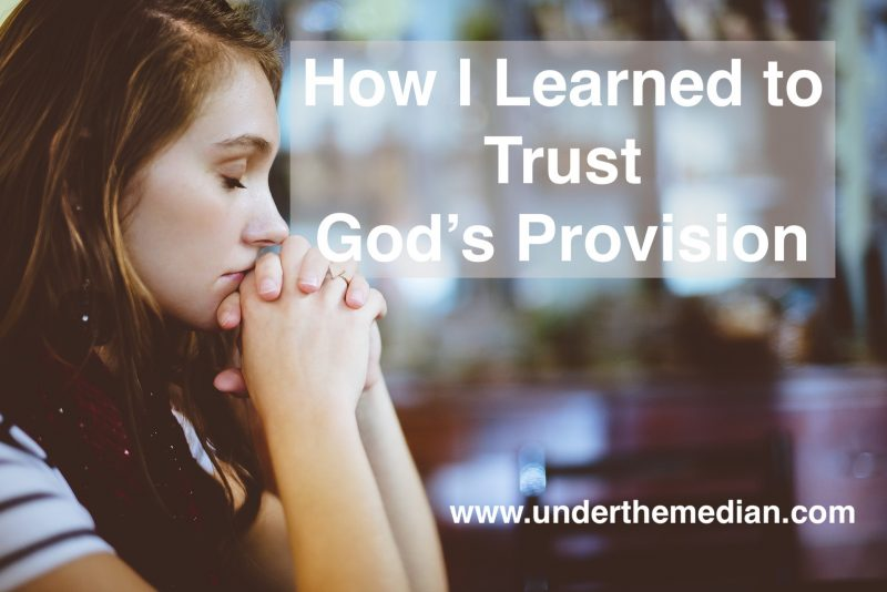 How I Learned to Trust God's Provision
