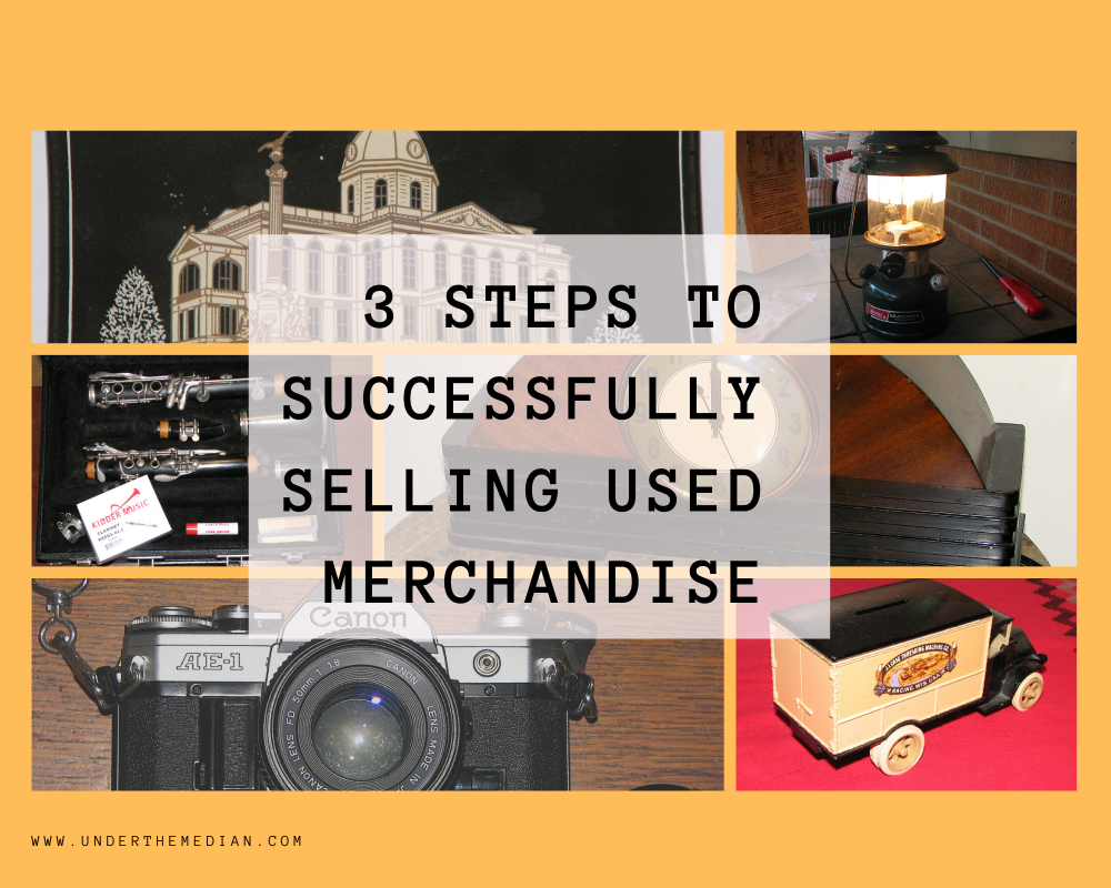 3 Steps to Successfully Selling Used Merchandise