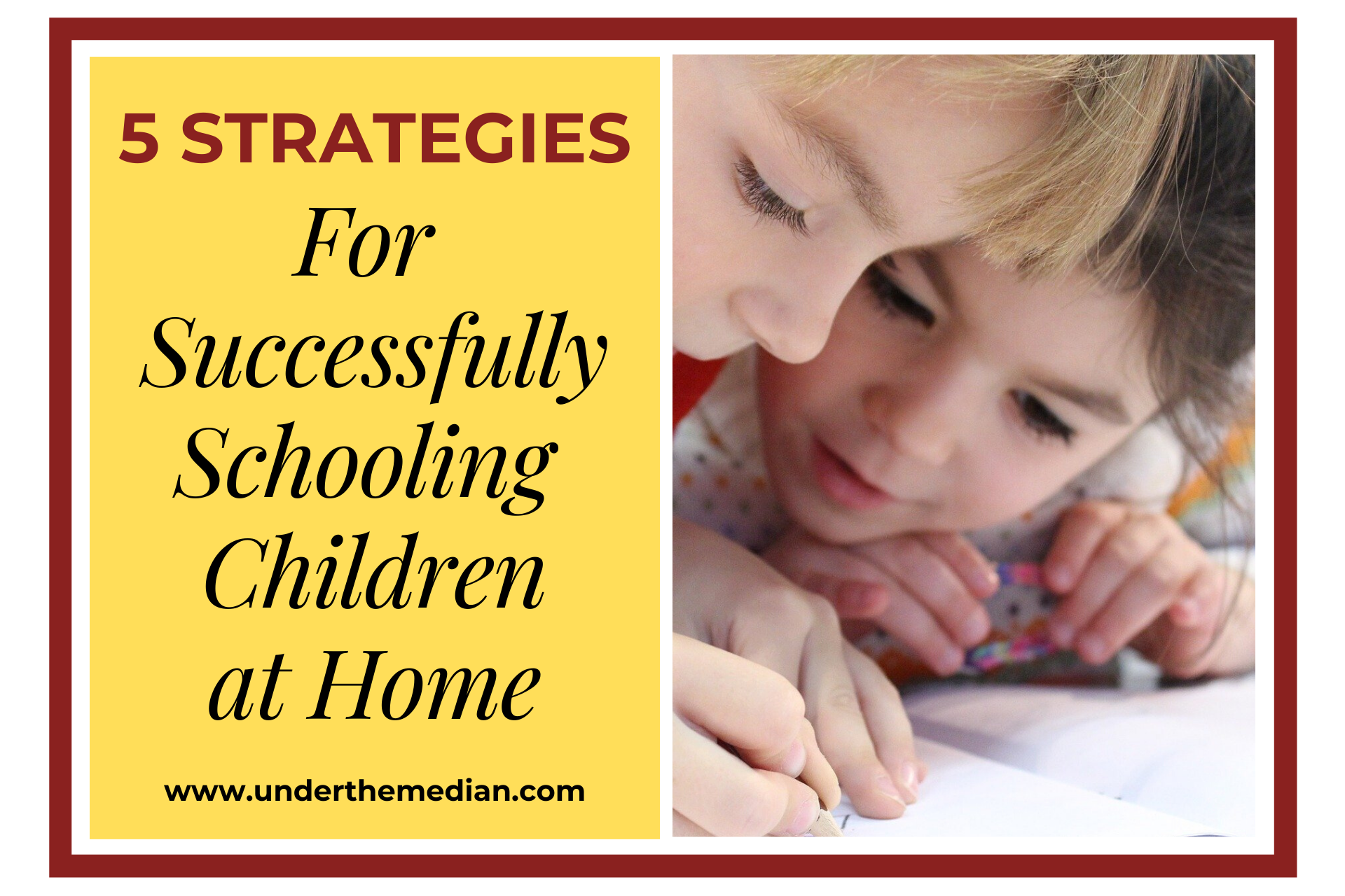 5 Strategies for Successfully Educating Your Kids at Home