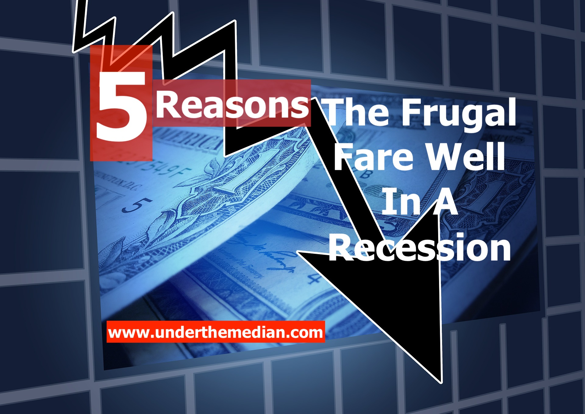 5 Reasons the Frugal Fare Well in a Recession