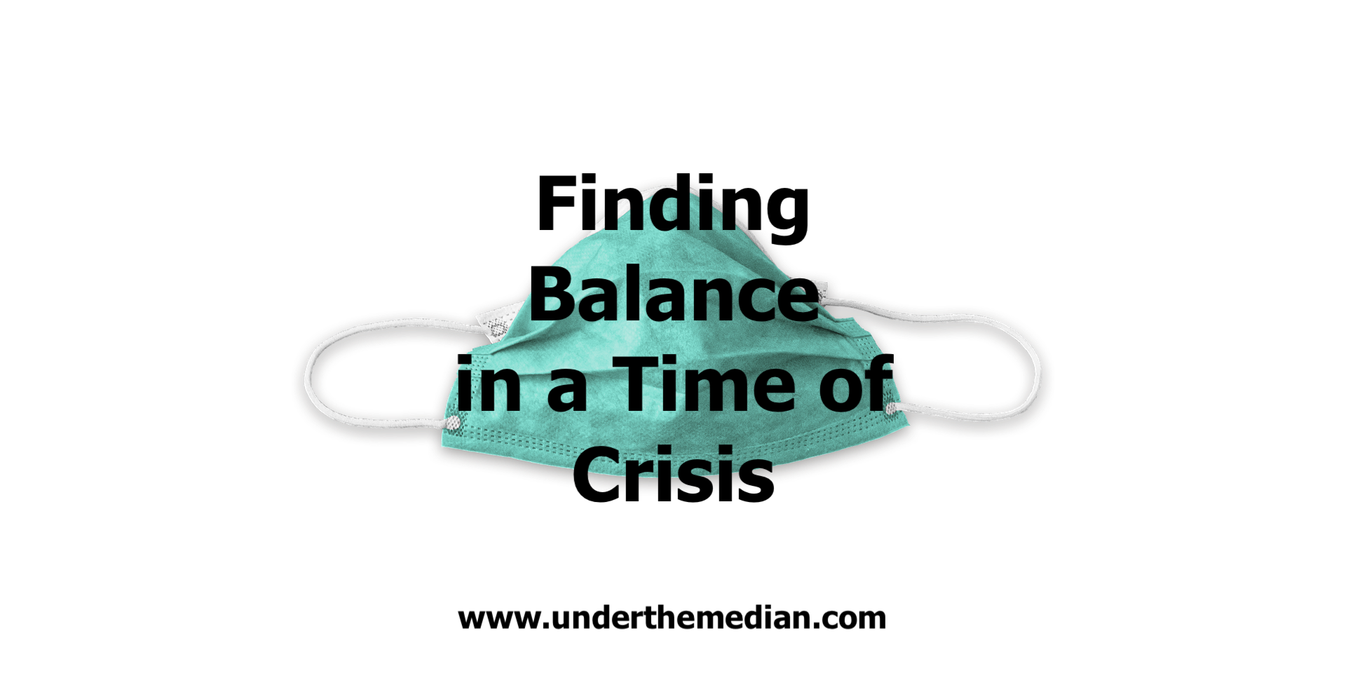Finding Balance in a Time of Crisis