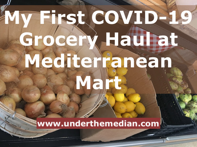 My First COVID-19 Grocery Haul at Mediterranean Mart