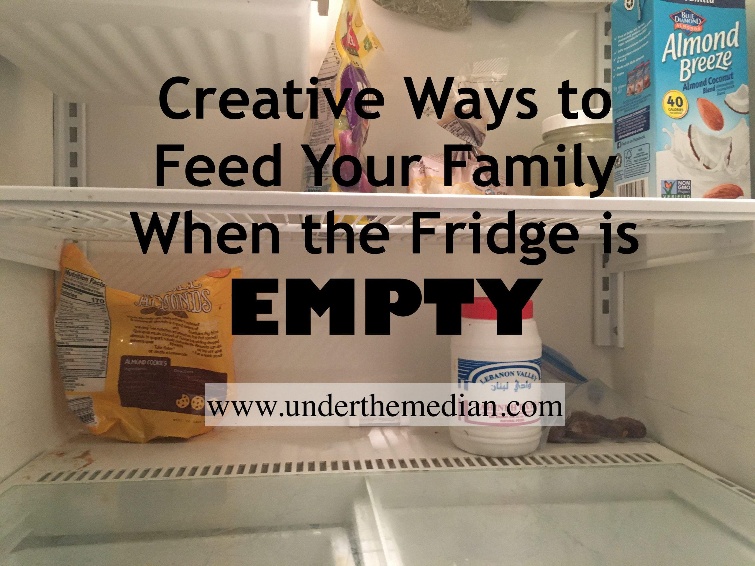 Creative Ways to Feed Your Family when the Fridge is Empty