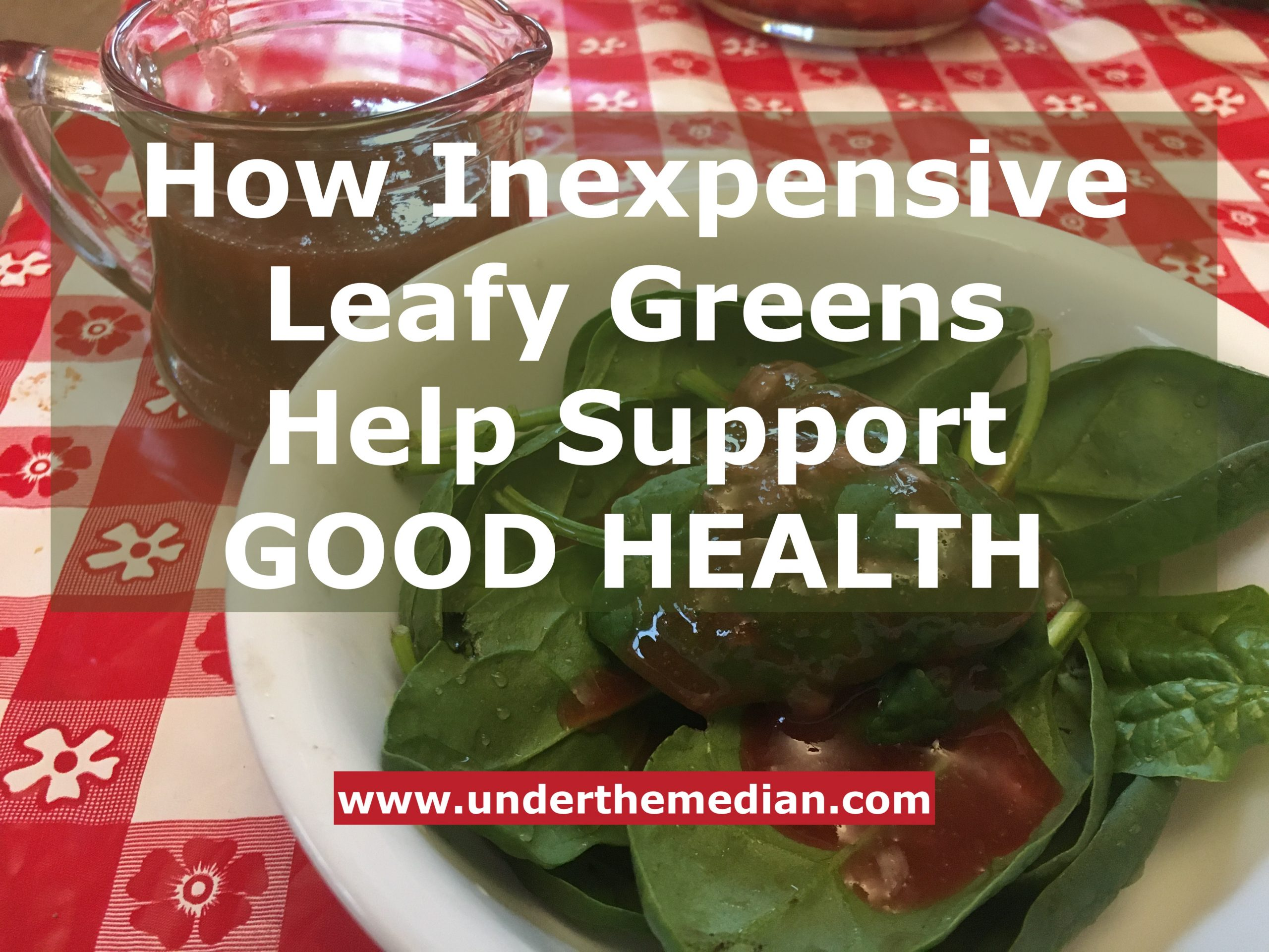 How Inexpensive Leafy Greens Help Support Good Health