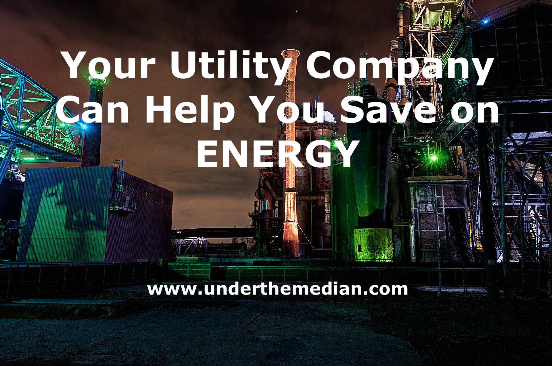 Your Utility Company Can Help You Save on Energy