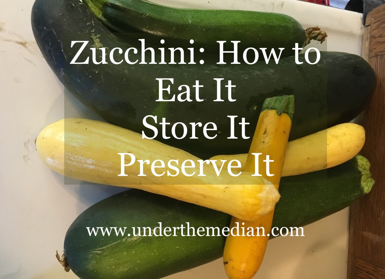 Zucchini: How to Eat It, Store It, and Preserve It