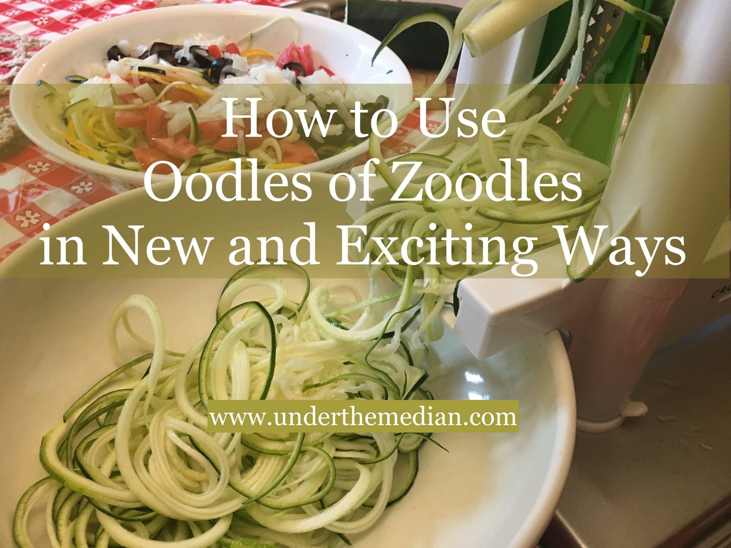 How to Use Oodles of Zoodles in New and Exciting Ways