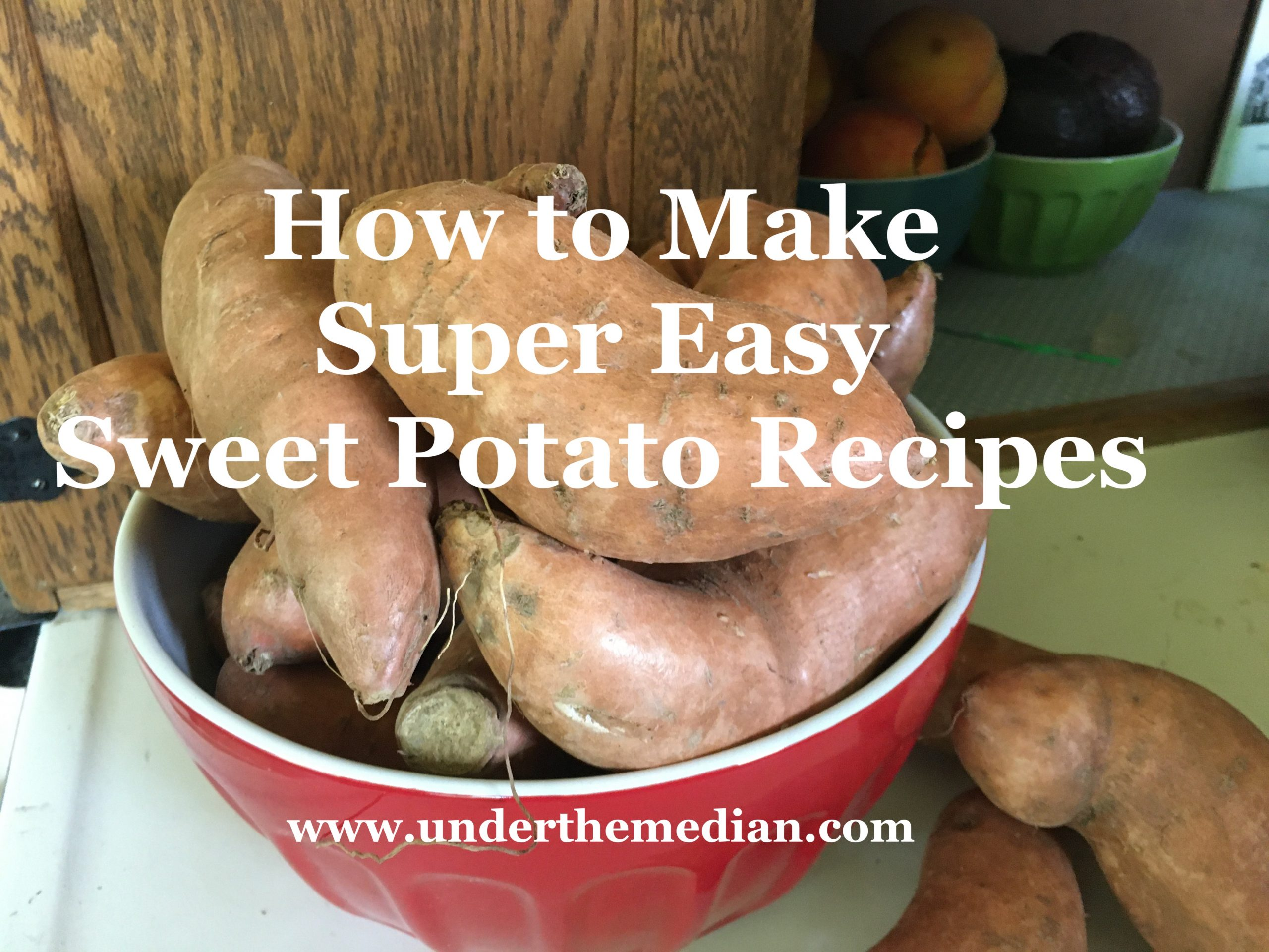 How To Make Super Easy Sweet Potato Recipes