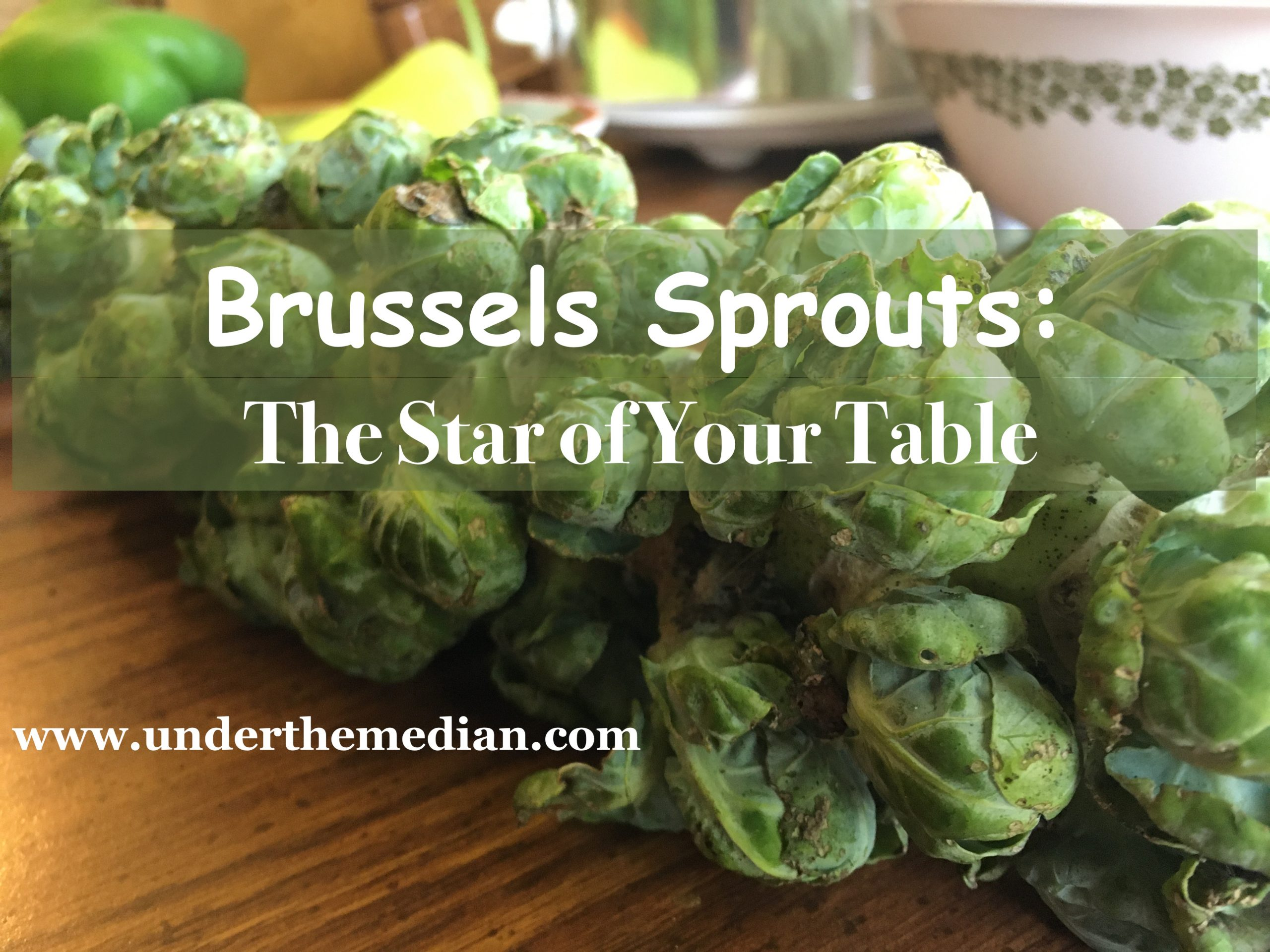 Why You Should Make Brussels Sprouts the Star of Your Table
