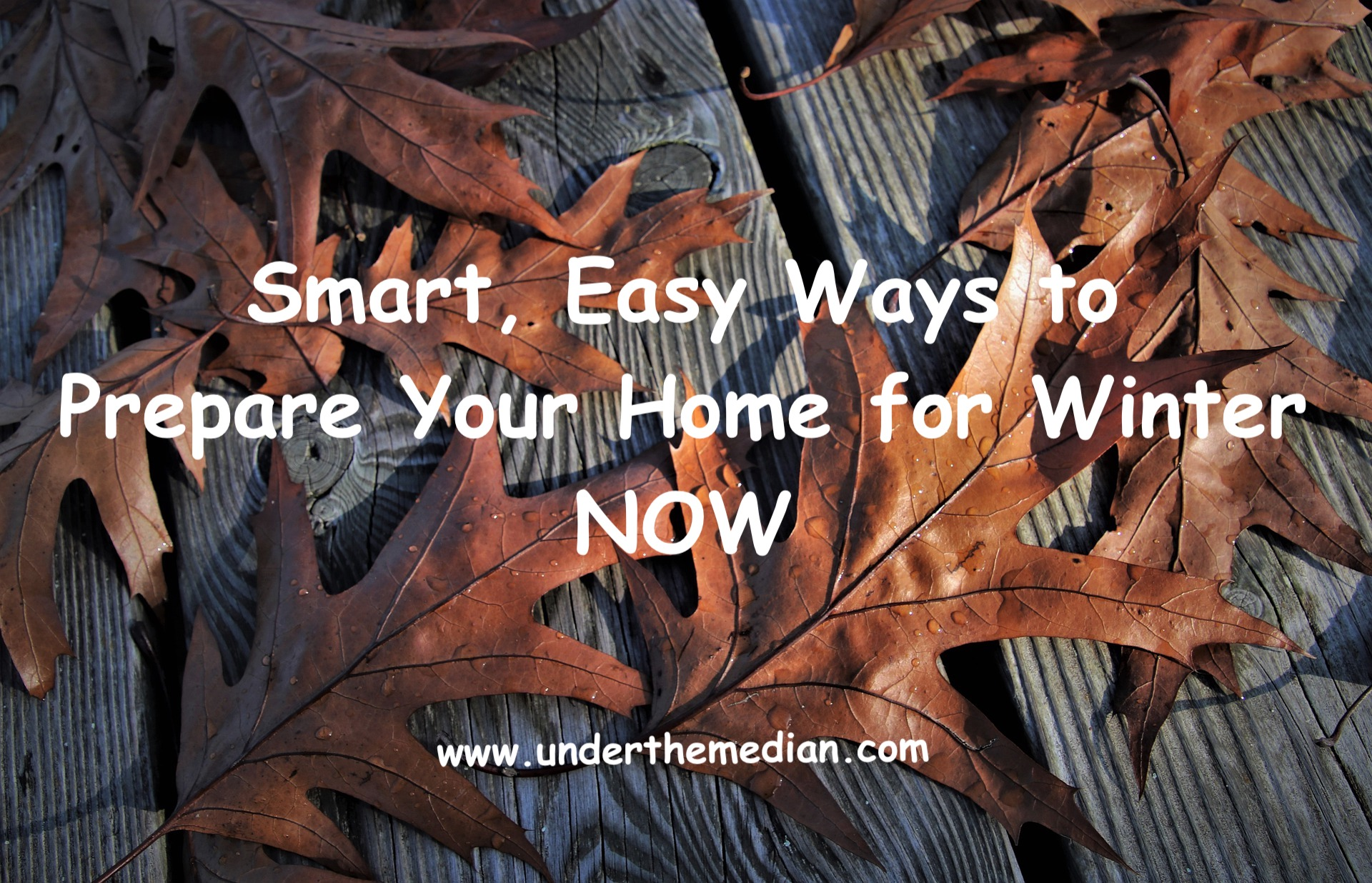 Smart, Easy Ways to Prepare Your Home for Winter Now