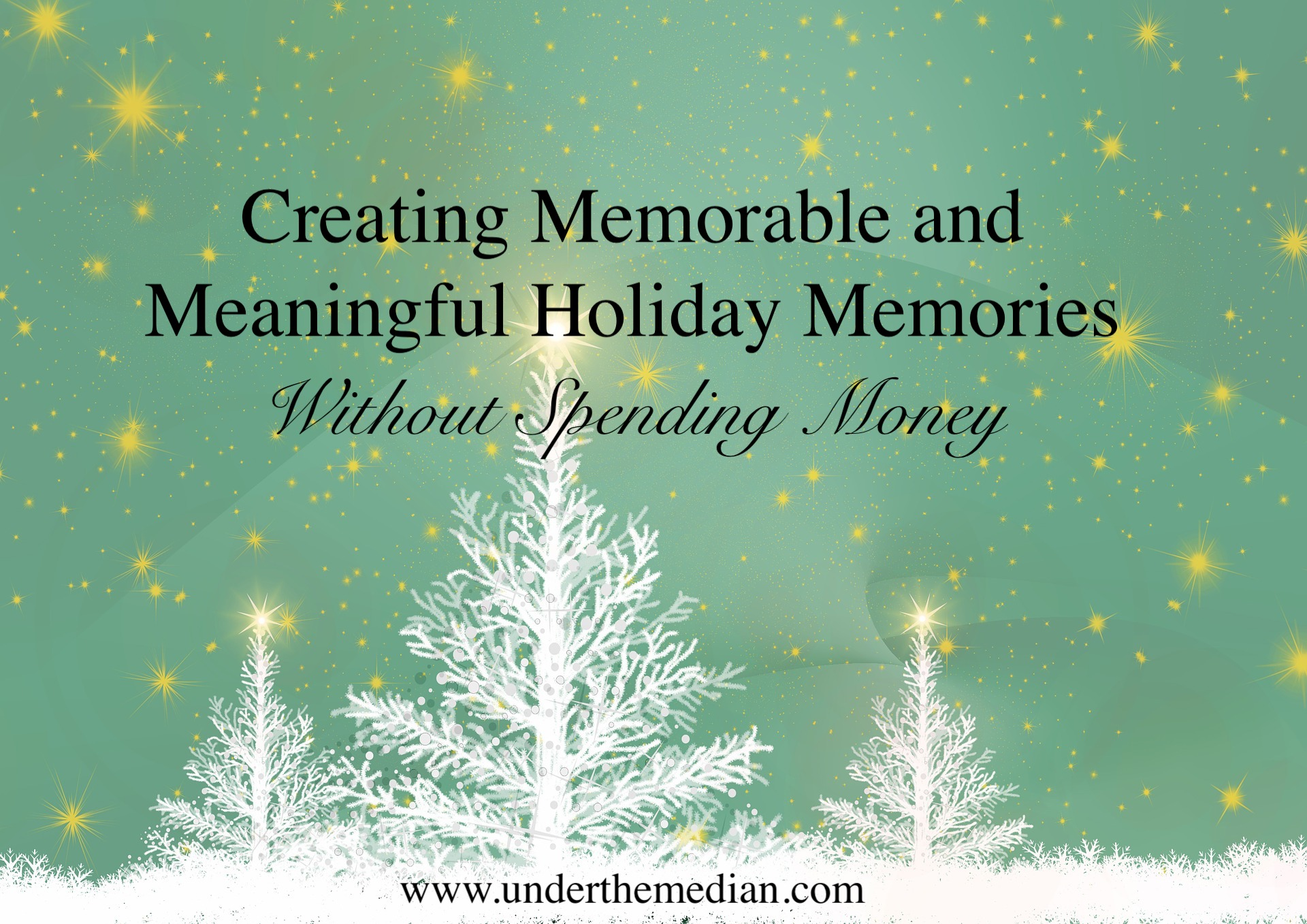 How to Make Christmas Meaningful and Memorable Without Spending Money