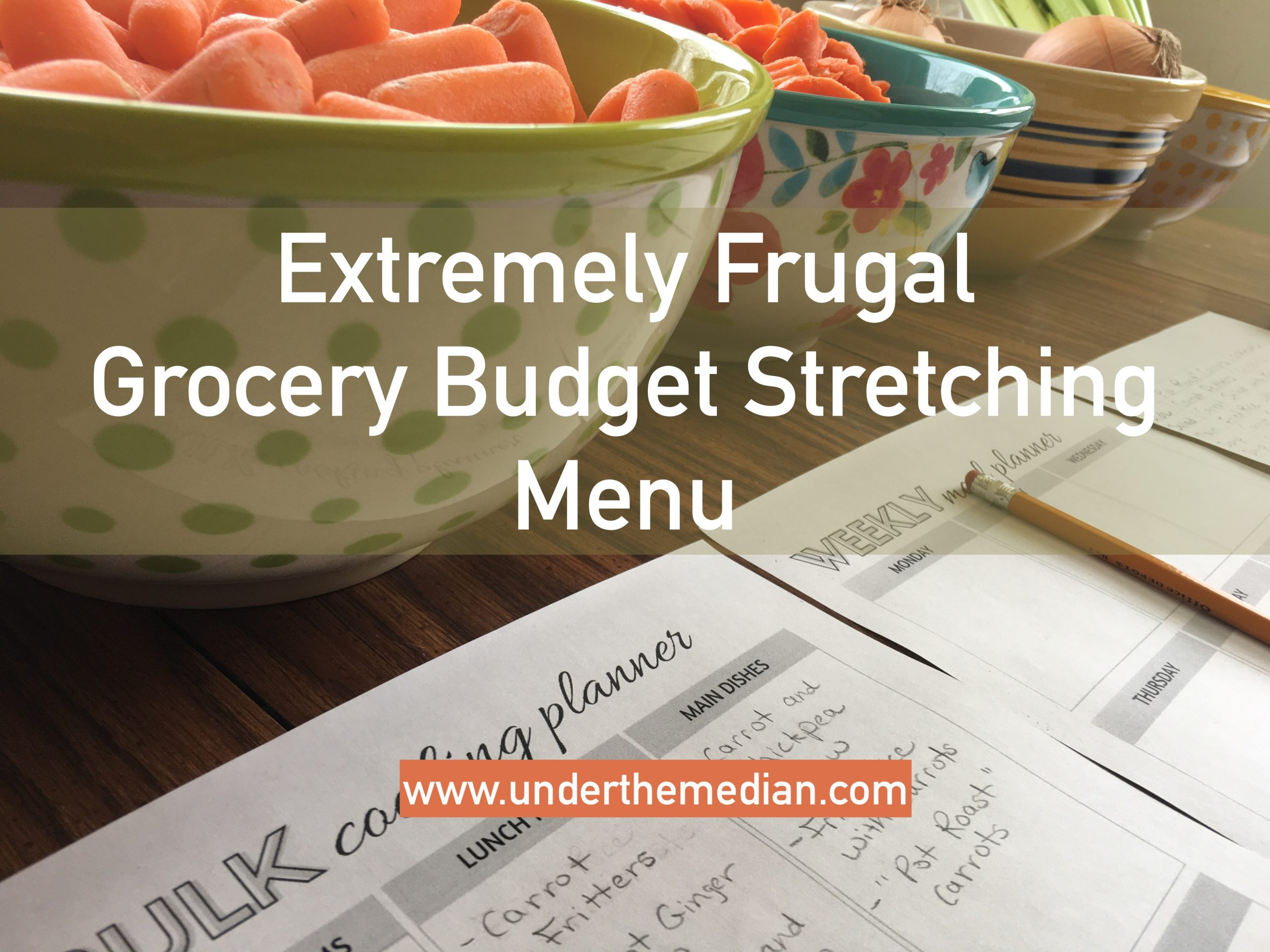 Extremely Frugal Grocery Budget Stretching Menu